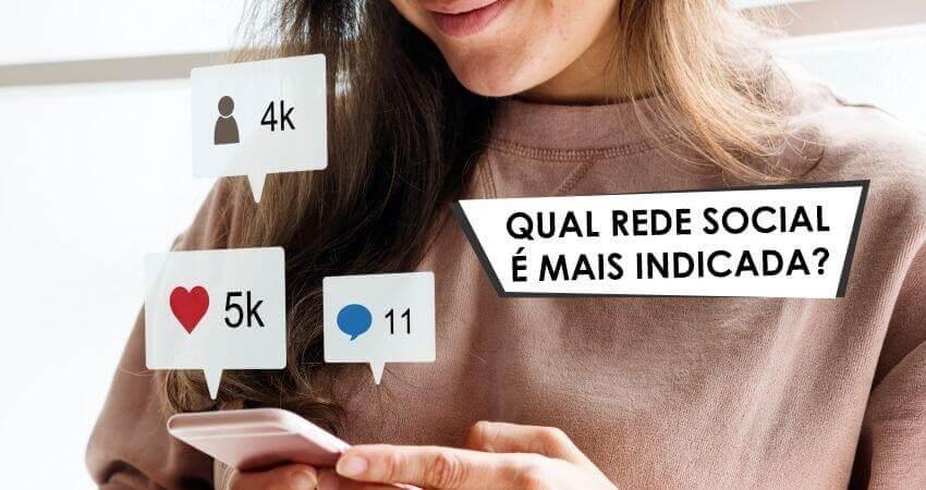 Qual rede social é a mais indicada para sua empresa? Descubra!