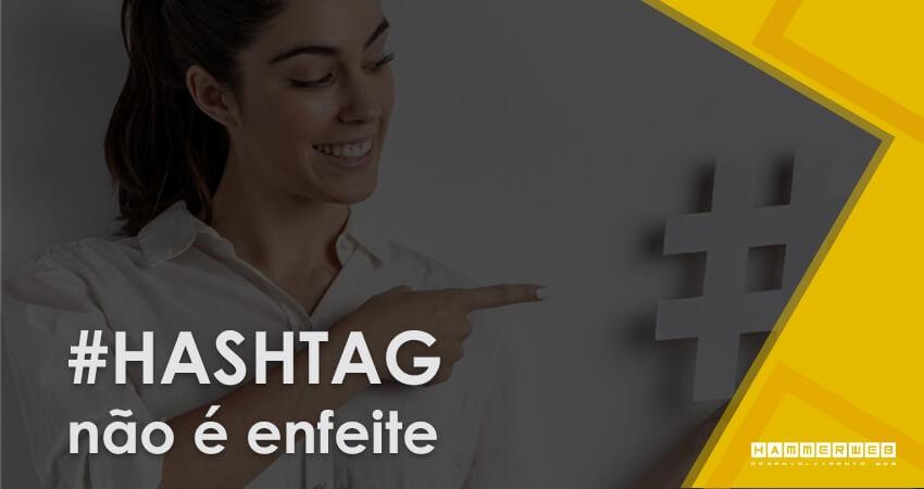 Será que você está usando corretamente suas hashtags?