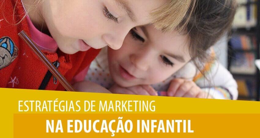 Estratégias de Marketing na educação: como divulgar minha escola?