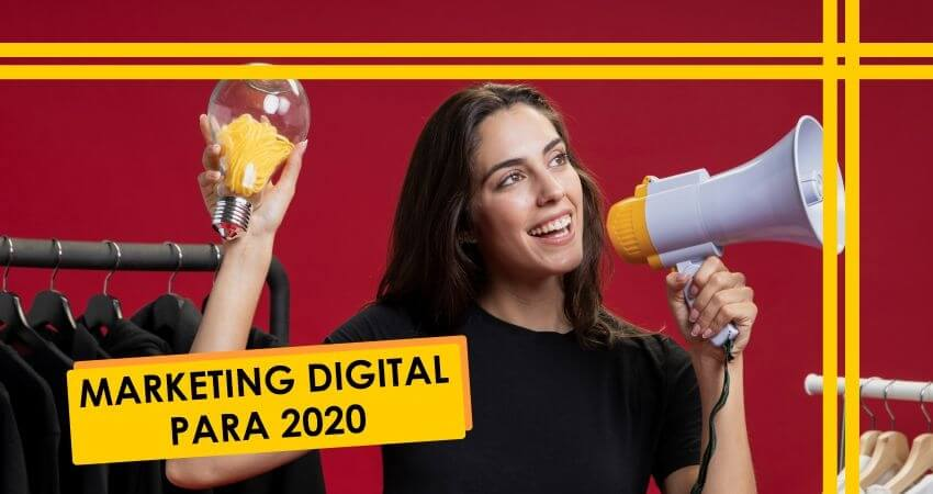 Marketing digital: Tendências para o ano de 2020