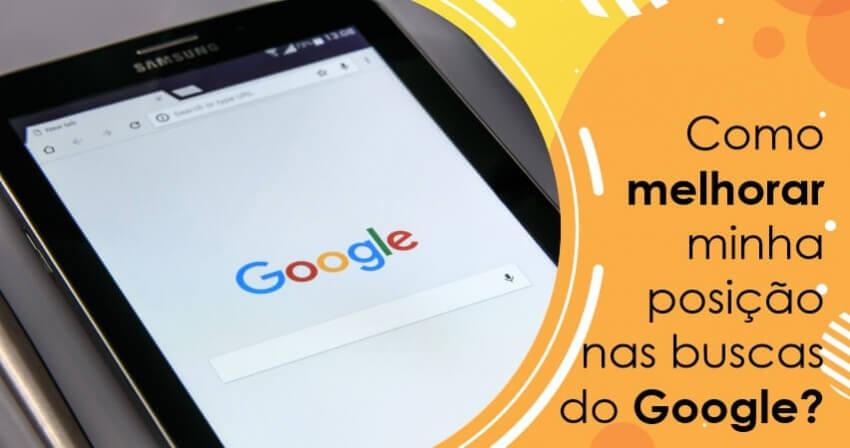 Como melhorar minha posição nas buscas do Google?