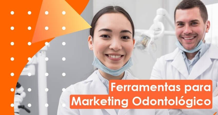Marketing para dentistas: conheça as melhores ferramentas digitais