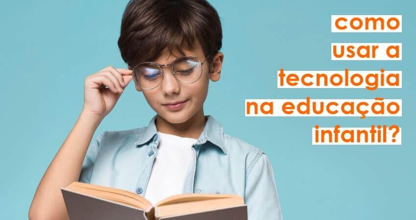 Metodologia ativa: como usar a tecnologia na educação infantil? Conheça 26 aplicativos