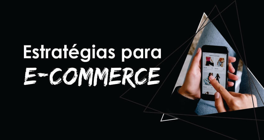 Estratégia para e-commerce: 5 passos definitivos de marketing digital