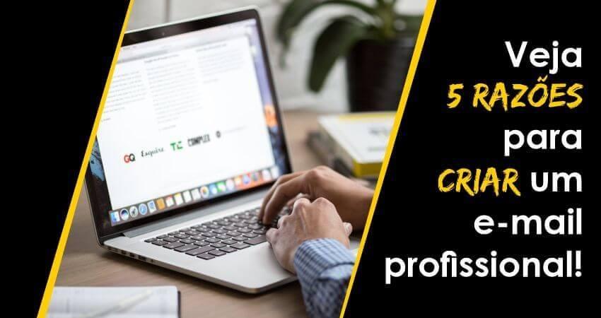 Sua empresa tem e-mail profissional? Veja 5 razões para criar um agora!