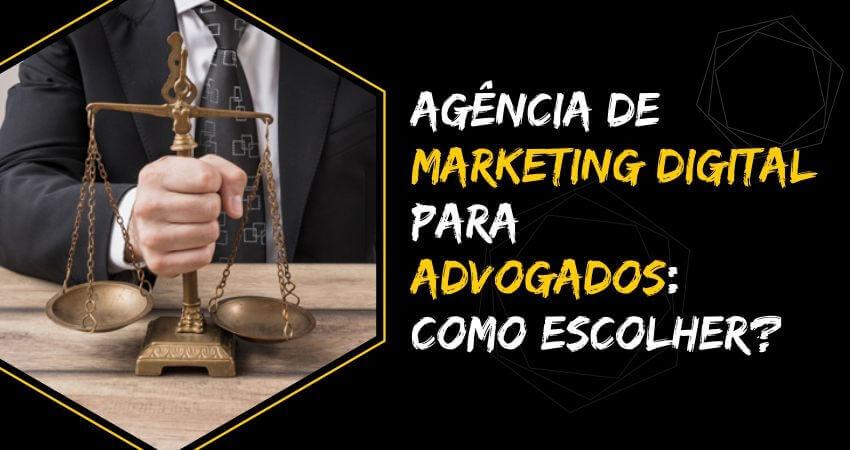Agência de marketing digital para advogados: como escolher?